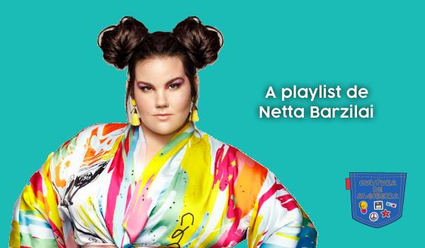 A playlist de Netta Barzilai - Cultura de Algibeira
