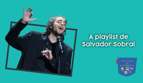 SA playlist de Salvador Sobral Cultura de Algibeira