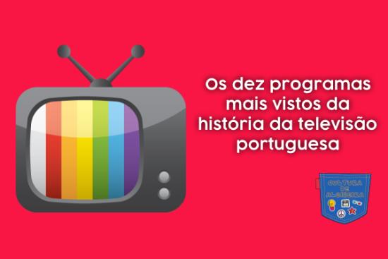 10 programas mais vistos televisão portuguesa Cultura Algibeira
