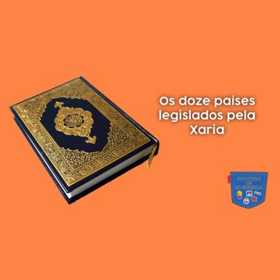 Os doze países legislados pela Xaria - Cultura de Algibeira
