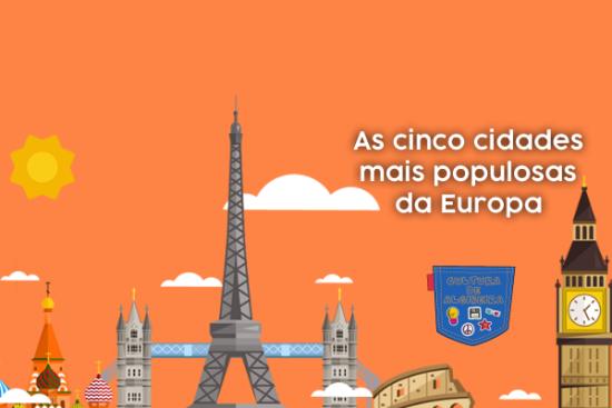 As cinco cidades mais populosas da Europa Cultura de Algibeira