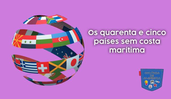 quarenta cinco países sem costa marítima - Cultura de Algibeira