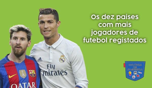 10 países mais jogadores futebol registados Cultura de Algibeira