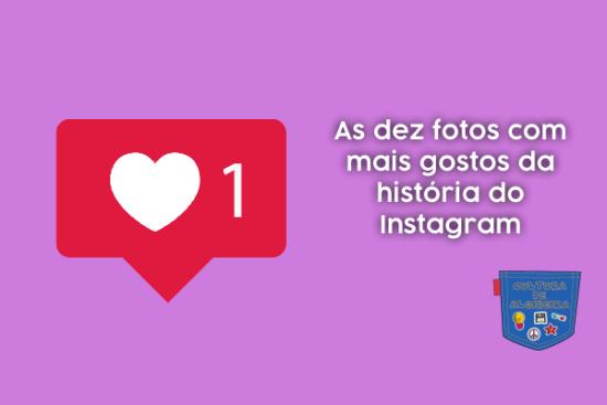 As dez fotos mais gostos história Instagram Cultura de Algibeira
