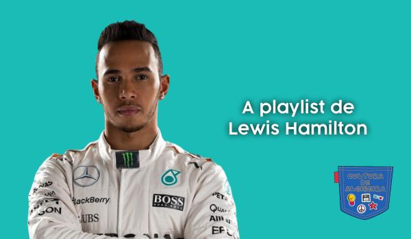 A playlist de Lewis Hamilton Cultura de Algibeira