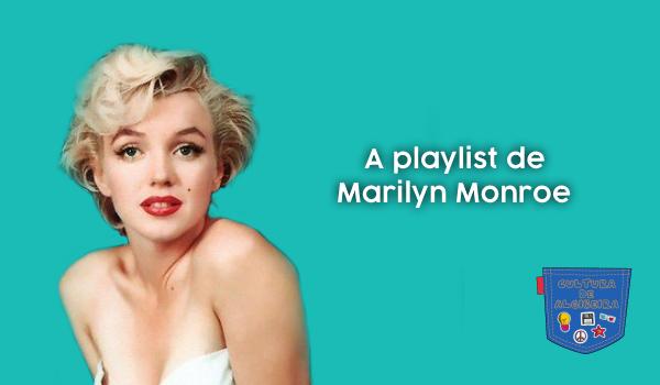 A playlist de Marilyn Monroe - Cultura de Algibeira