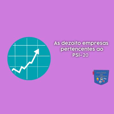 As dezoito empresas pertencentes ao PSI-20 - Cultura de Algibeira