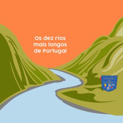 Os dez rios mais longos de Portugal - Cultura de Algibeira