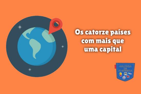 catorze países com mais que uma capital - Cultura de Algibeira