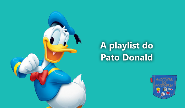 A playlist do Pato Donald - Cultura de AlgibeiraII
