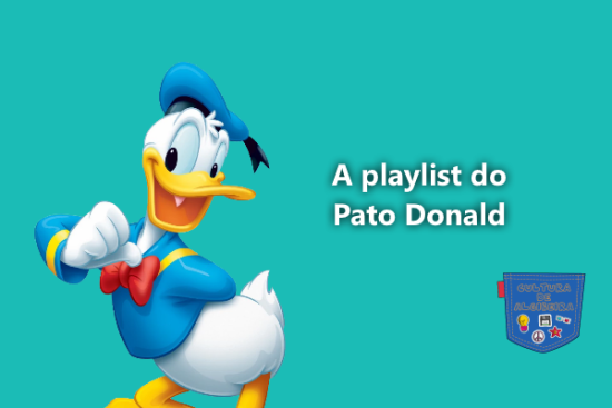 A playlist do Pato Donald - Cultura de Algibeira