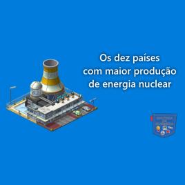 10 países maior produção energia nuclear Cultura de Algibeira