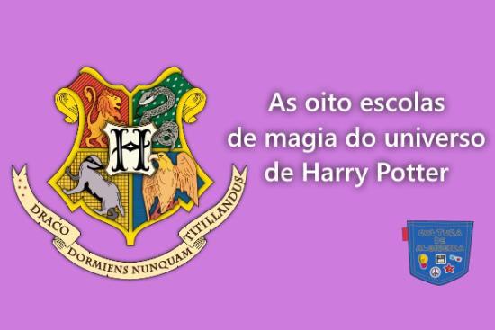 oito escolas magia universo Harry Potter Cultura de Algibeira