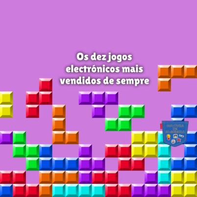 10 jogos electrónicos mais vendidos sempre - Cultura de Algibeira