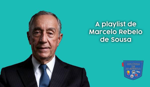 A playlist de Marcelo Rebelo de Sousa Cultura de Algibeira