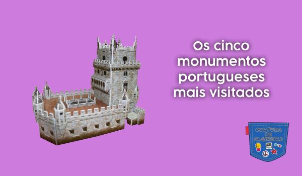 cinco monumentos portugueses mais visitados Cultura de Algibeira