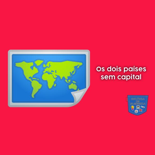 Os dois países sem capital Cultura de Algibeira
