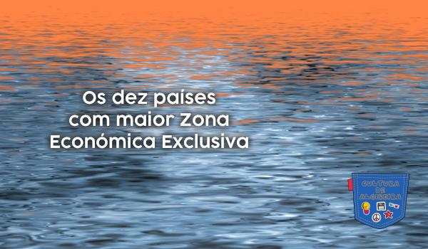 ZEE 10 países maior Zona Económica Exclusiva Cultura de Algibeira