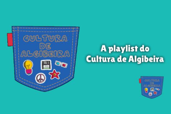 A playlist do Cultura de Algibeira Cultura de Algibeira