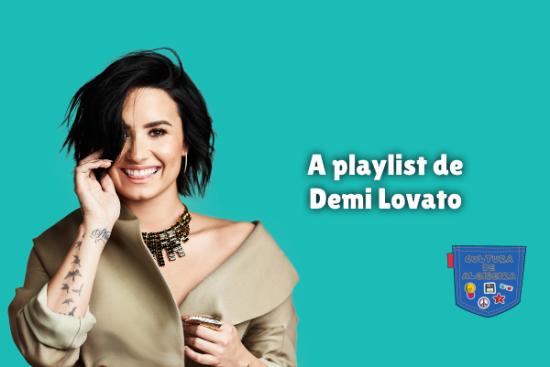 A playlist de Demi Lovato Cultura de Algibeira