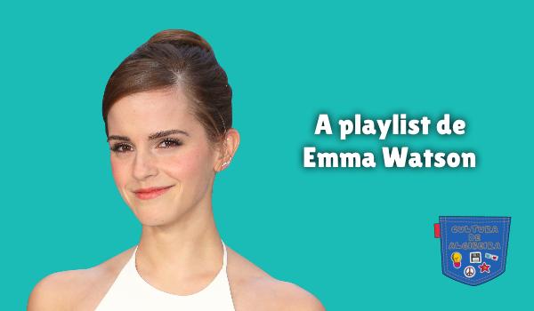 A playlist de Emma Watson Cultura de Algibeira