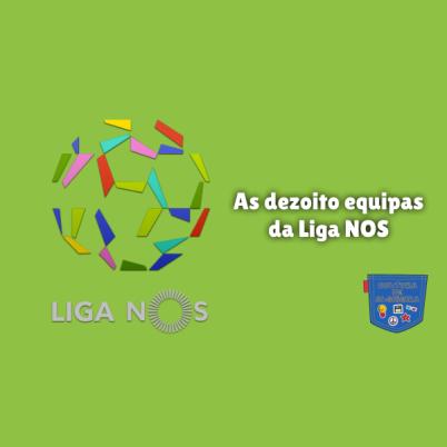 As dezoito equipas da Liga NOS - Cultura de Algibeira