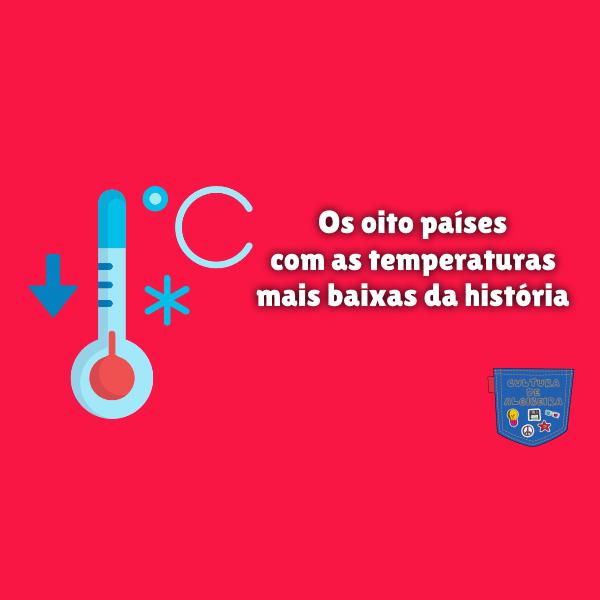 Oito países temperatura mais baixa história Cultura de Algibeira