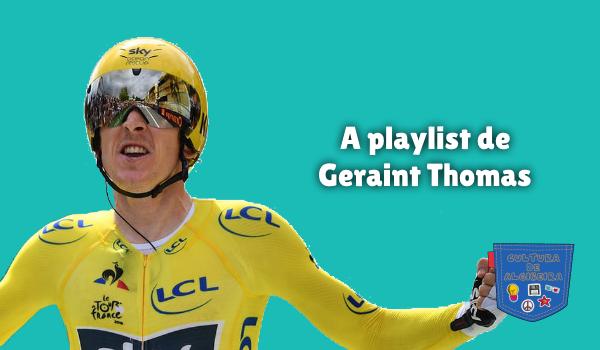 A playlist de Geraint Thomas - Cultura de Algibeira
