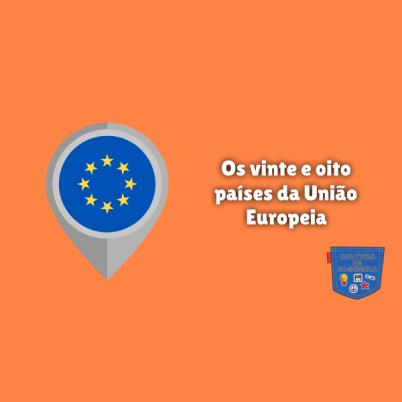 Os vinte e oito países da União Europeia - Cultura de Algibeira