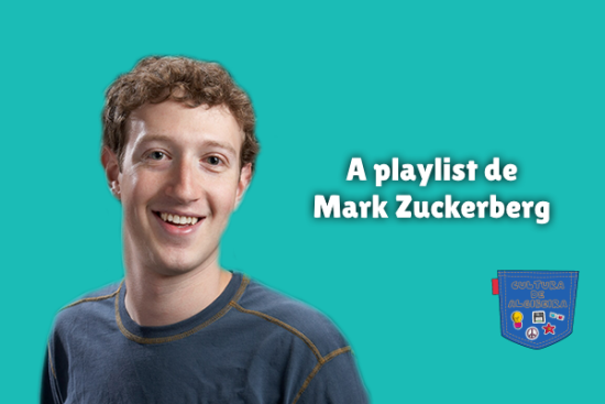A playlist de Mark Zuckerberg - Cultura de Algibeira