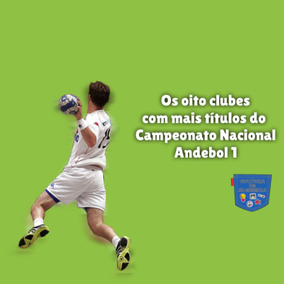 8 clubes mais títulos Campeonato Andebol Cultura de Algibeira