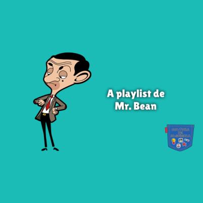 A playlist de Mr. Bean Cultura de Algibeira
