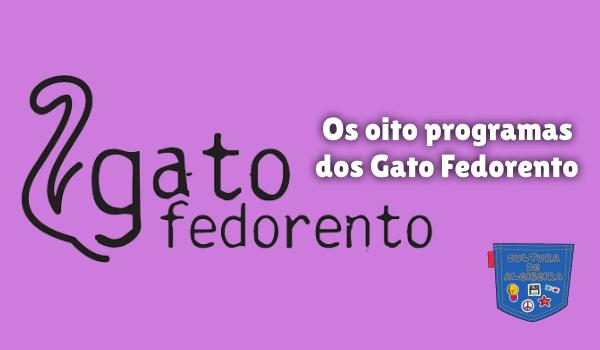 Os oito programas dos Gato Fedorento Cultura de Algibeira