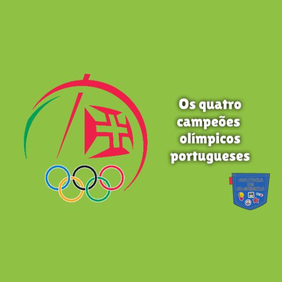 Os quatro campeões olímpicos portugueses Cultura de Algibeira