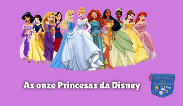As onze Princesas da Disney Cultura de Algibeira