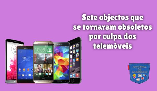Sete objectos obsoletos culpa telemóveis Cultura de Algibeira