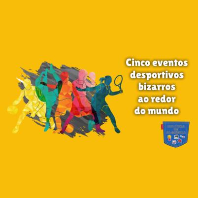 Cinco eventos desportivos bizarros mundo Cultura de Algibeira