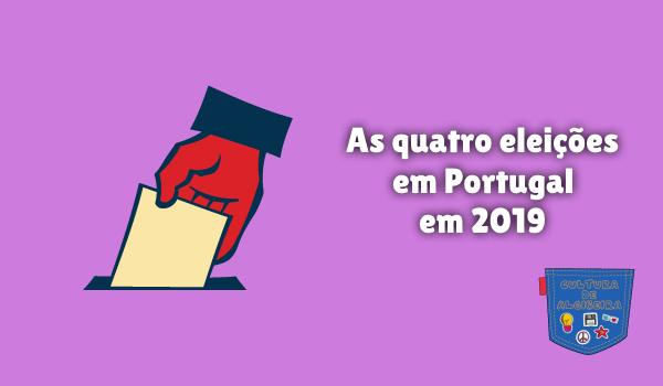 As quatro eleições em Portugal em 2019 Cultura de Algibeira