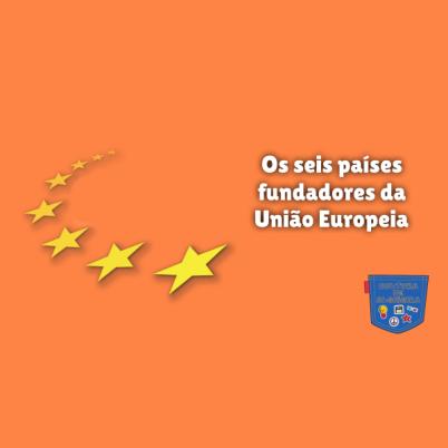 Os seis países fundadores da União Europeia Cultura de Algibeira