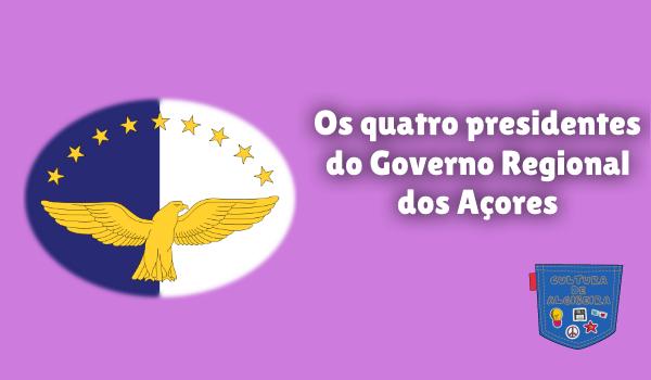 quatro presidentes Governo Regional Açores Cultura de Algibeira