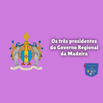 três presidentes Governo Regional Madeira Cultura de Algibeira