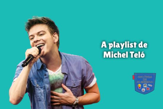 A playlist de Michel Teló Cultura de Algibeira