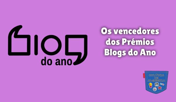 Os vencedores dos Prémios Blogs do Ano Cultura de Algibeira