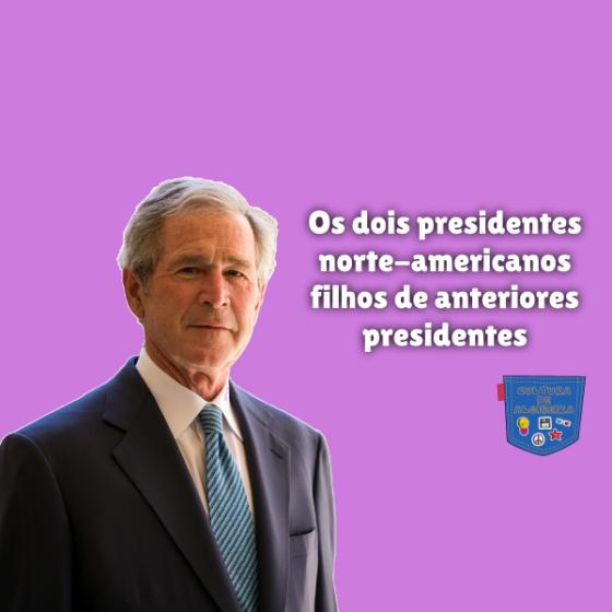2 presidentes america filhos presidentes Cultura de Algibeira