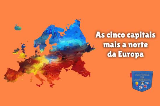 As cinco capitais mais a norte da Europa Cultura de Algibeira