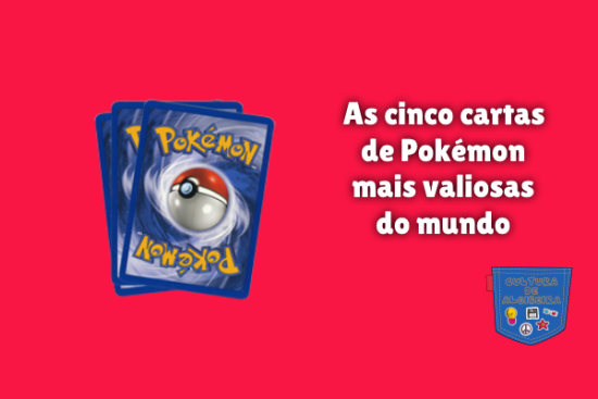 cinco cartas Pokémon mais valiosas mundo Cultura de Algibeira