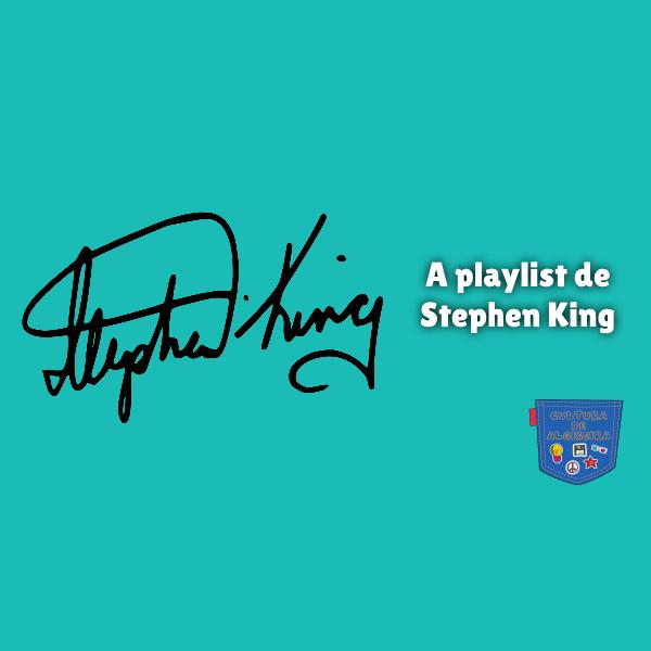 A playlist de Stephen King Cultura de Algibeira