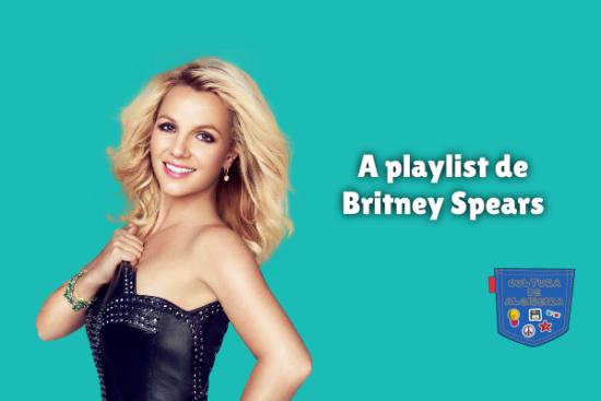 A playlist de Britney Spears Cultura de Algibeira