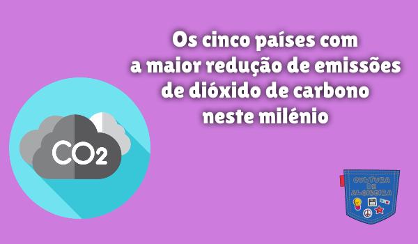 5 países redução emissões dióxido carbono Cultura de Algibeira