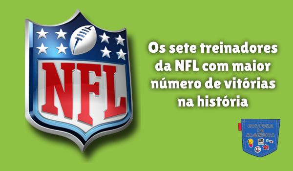 7 treinadores NFL mais vitórias história Cultura de Algibeira